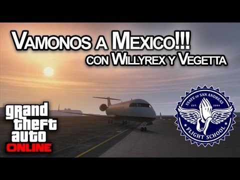 VAMONOS A MEXICO!!! GTA V Online con Willyrex y Vegetta - [LuzuGames]
