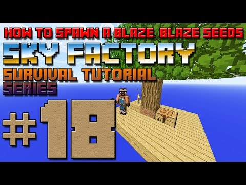 Sky Factory Survival Tutorial #18 - How to spawn a Blaze, Blaze Seeds