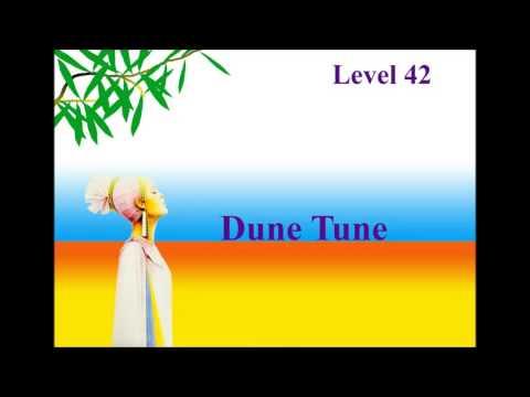 Level 42 - Dune Tune