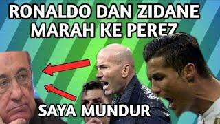 LAGI !! Zidane Dan Ronaldo Marah ke Florentino Perez ? Alasan Zidane mundur dari REAL MADRID ?