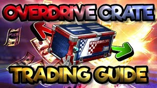 *NEW* OVERDRIVE CRATE TRADING GUIDE | PRICES AND TIPS | ROCKET LEAGUE