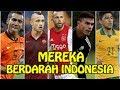 5 Pemain TOP DUNIA  BERDARAH INDONESIA (PART1)
