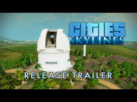 Cities: Skylines - Release Trailer