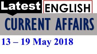 Latest GK May 2018 - Current Affairs 13 - 19th May 2018 in English
