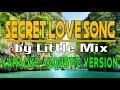 SECRET LOVE SONG - KARAOKE ACOUSTIC VERSION HD (by Little Mix ft. Jason Derulo) ✔