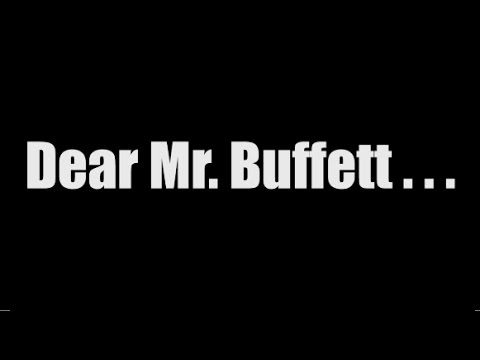 Dear Mr. Buffett...