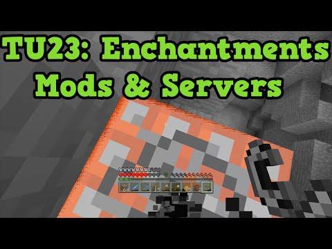 Minecraft Xbox 360 + PS3 TU23 QnA Mods, Servers & Enchantments