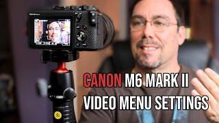 Canon M6 Mark II Video Menu Settings