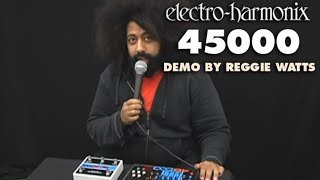 EHX Reggie Watts explores the new 45000 multi-track looping recorder