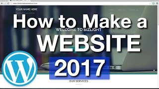 How To Make a WordPress Website - 30 MINUTES! (2017)