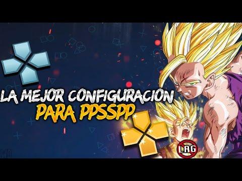 La Mejor Configuración Para El Emulador PPSSPP | La Configuración Perfecta | Video Definitivo!!