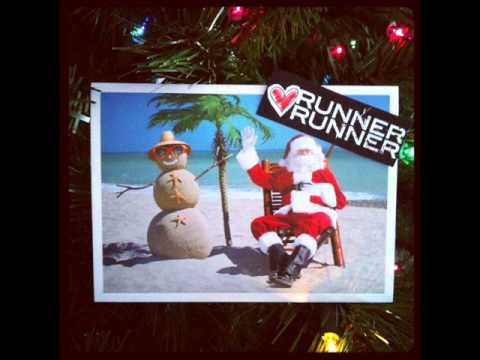 Runner Runner - Christmas In California (You're My Holiday)