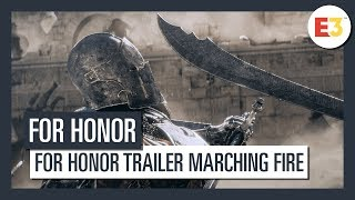 For Honor - Trailer Marching Fire E3 2018 [OFFICIEL] VOSTFR HD