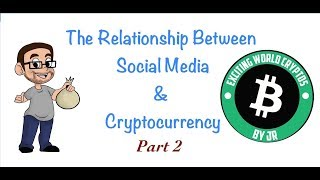 Social Media and Cryptocurrency - A Complex Relationship Part 2