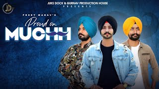 Proud On Muchh : Preet Manav (Official Video) Goldy PP | Latest Punjabi Song 2019 | Juke Dock