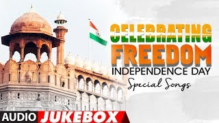 Independence Day 2017: Celebrating Freedom - Happy Independence Day | Hindi Patriotic Songs