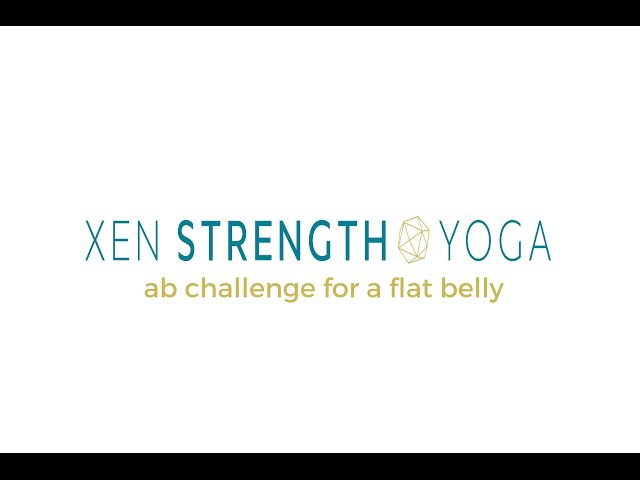 Xen Strength Yoga with Weights Ab Challenge for a Flat Belly