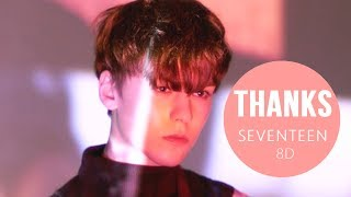SEVENTEEN(???) - THANKS (???) [8D USE HEADPHONES] ?