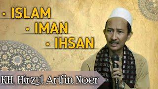 Download Lagu Wajib Tahu!!! Pentingnya Mengenal Apa itu ISLAM, IMAN & IHSAN oleh KH. Hirzul Arifin Noer Gratis STAFABAND