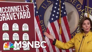 'McConnell's Graveyard': Nancy Pelosi Lists Bills Passed By House That Senate Won't Vote On   MSNBC