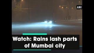 Watch: Rains lash parts of Mumbai city - Maharashtra News