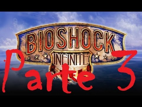 BioShock Infinite ( Jugando ) ( Parte 3 ) En Español por Vardoc