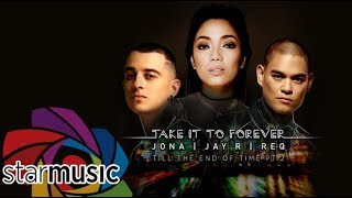 Jona x Jay R x REQ - Take It to Forever (Official Music Video)