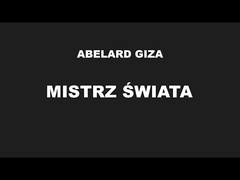 MISTRZ ŚWIATA - Abelard Giza