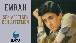 Download Lagu Emrah - Sen Affetsen Ben Affetmem Gratis STAFABAND