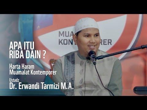 Ustadz Dr. Erwandi Tarmizi M.A. - Apa itu Riba Dain?