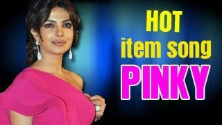 Priyanka Chopra HOT item song PINKY in Zanjeer remake