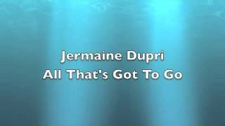 Watch Jermaine Dupri All Thats Got To Go video