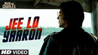 Jee Lo Yaaron VIDEO Song | Main Aur Charles | Randeep Hooda | T-Series