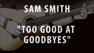 Download Lagu SAM SMITH - TOO GOOD AT GOODBYES (ACOUSTIC INSTRUMENTAL / KARAOKE / COVER) Gratis STAFABAND