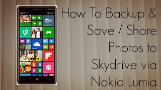 How To Backup & Save / Share Photos to Skydrive via Nokia Lumia Phone - PhoneRadar