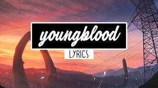5 Seconds Of Summer - Youngblood (Lyrics)