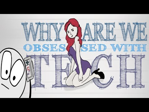 Why Are We OBSESSED with Tech?