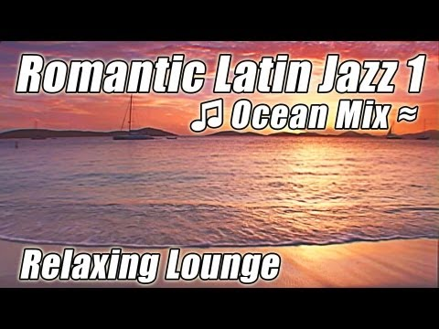 Caribbean Island Music Relaxing Romantic LATIN JAZZ Lounge Tropical Instrumental Dance Songs Video