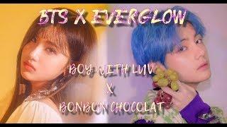 BTS X EVERGLOW - Boy With Luv X Bonbon Chocolat - MASHUP - REMIX