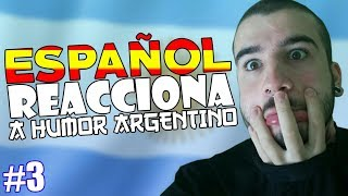 ESPAÑOL REACCIONA A HUMOR ARGENTO #3😂