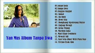 Download Lagu Yan Mus Album Tanpa Jiwa Gratis STAFABAND