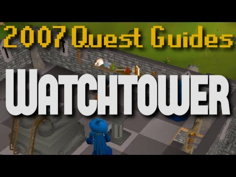 Runescape 2007 Quest Guides: Watchtower