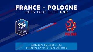 U19 TOUR ELITE : France - Pologne (0-0), le replay I FFF 2018-2019