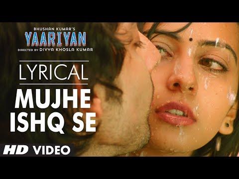 Mujhe Ishq Se Full Song with Lyrics | Yaariyan | Himansh Kohli...