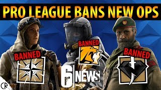 Pro League Bans New Operators - Very OP? - 6News - Tom Clancy's Rainbow Six Siege
