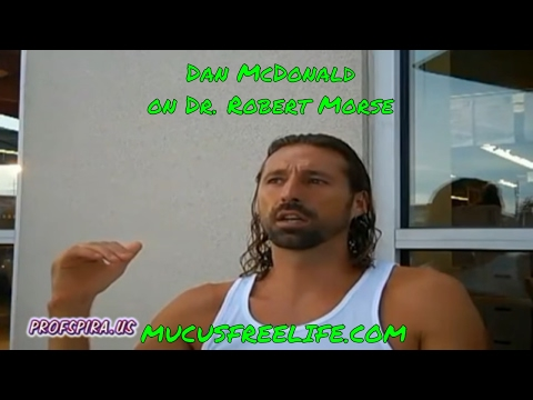 Spira Talks with Dan McDonald about Dr. Robert Morse, Mucusless Diet, and Fasting