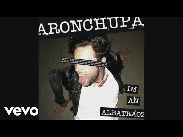 AronChupa - I39m an Albatraoz Audio