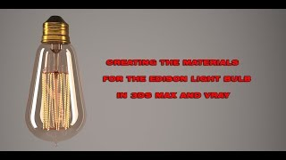 Creating the Materials for the Edison Light Bulb with 3ds Max and Vray