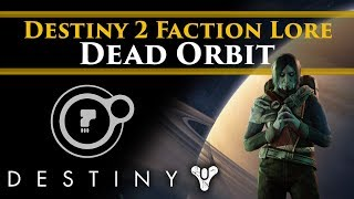 Destiny 2 Faction Rally - Dead Orbit Faction Lore & Story!
