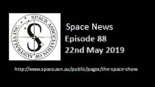 SAA Space News Podcast 088 | 22 May 2019